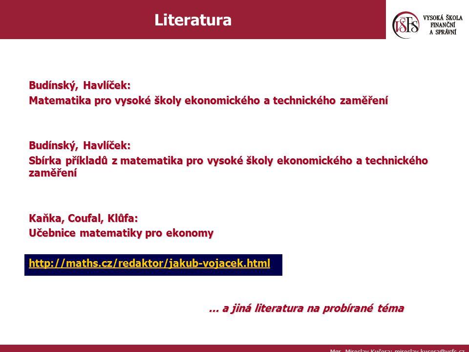 Budínský, Havlíček: Matematika pro vysoké školy ekonomického a technického zaměření Budínský, Havlíček: Sbírka příkladů z matematika pro vysoké školy