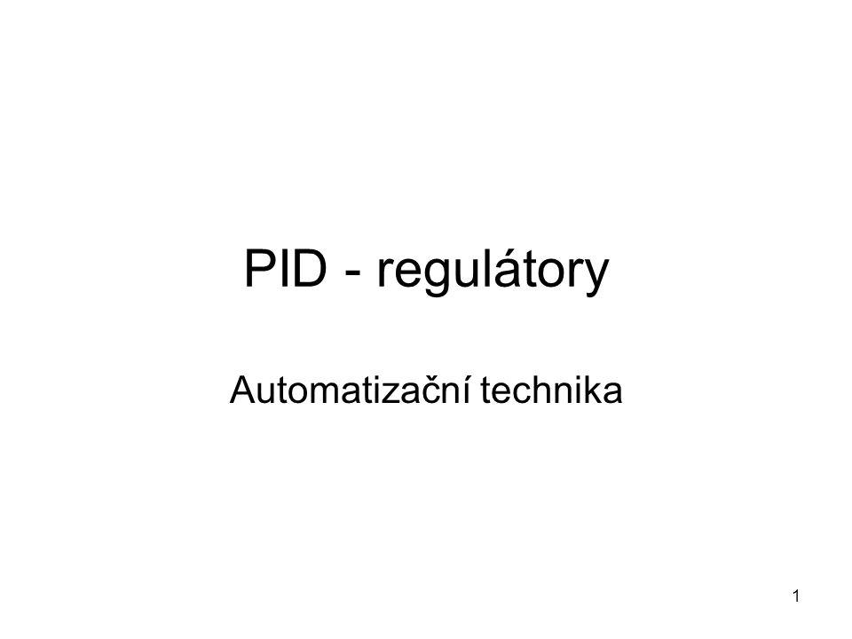 1 PID - regulátory Automatizační technika