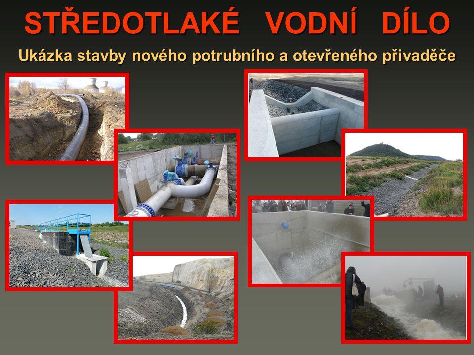 STŘEDOTLAKÉ VODNÍ DÍLO Ukázka stavby nového potrubního a otevřeného přivaděče