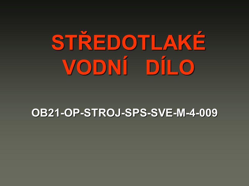 STŘEDOTLAKÉ VODNÍ DÍLO OB21-OP-STROJ-SPS-SVE-M-4-009