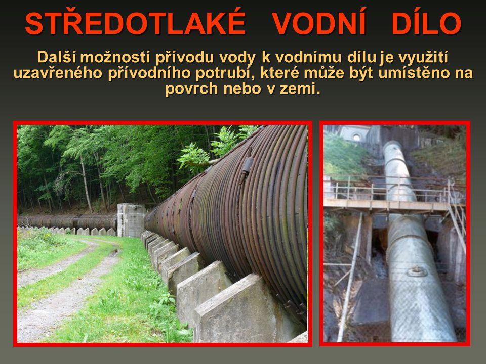 STŘEDOTLAKÉ VODNÍ DÍLO Další možností přívodu vody k vodnímu dílu je využití uzavřeného přívodního potrubí, které může být umístěno na povrch nebo v z