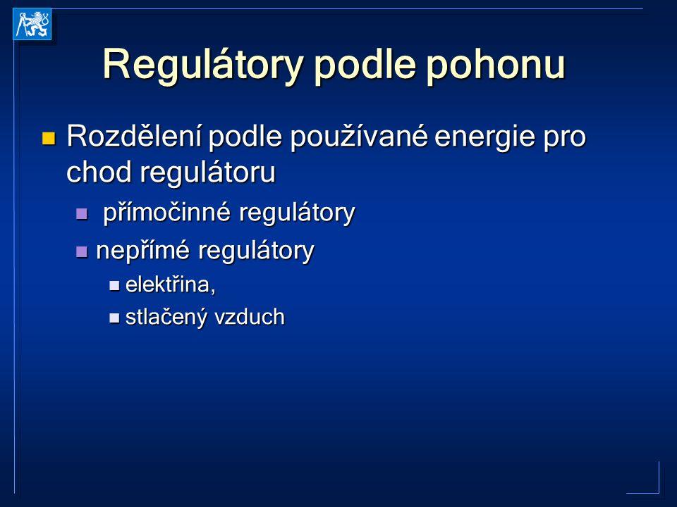 Regulátory podle pohonu Rozdělení podle používané energie pro chod regulátoru Rozdělení podle používané energie pro chod regulátoru přímočinné regulát