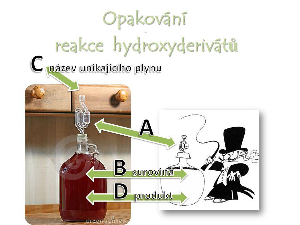 Opakování– reakce hydroxyderivát ů