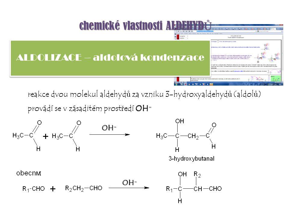 aldehydy polymerují velmi snadno, n ě kdy samovoln ě (formaldehyd), jindy p ů sobením stop kyselin nebo nízké teploty (acetaldehyd) Vznikají cyklické nízkomolekulární látky (p ů sobením kyselin) POLYMERACE chemické vlastnosti ALDEHYD Ů 2,4,6-trimethyl-1,3,5-trioxan 3