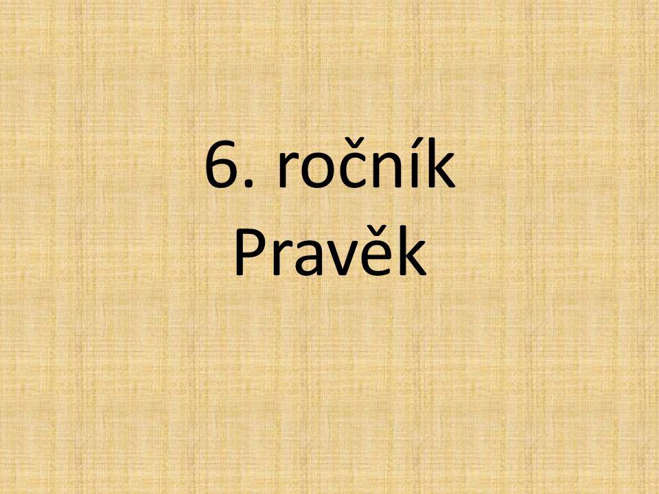 6. ročník Pravěk