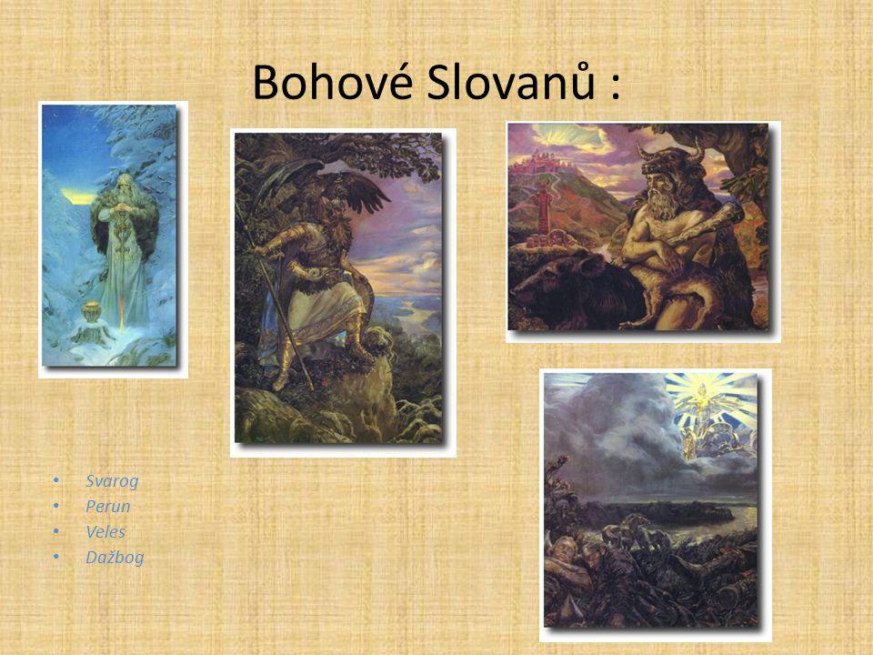 Bohové Slovanů : Svarog Perun Veles Dažbog