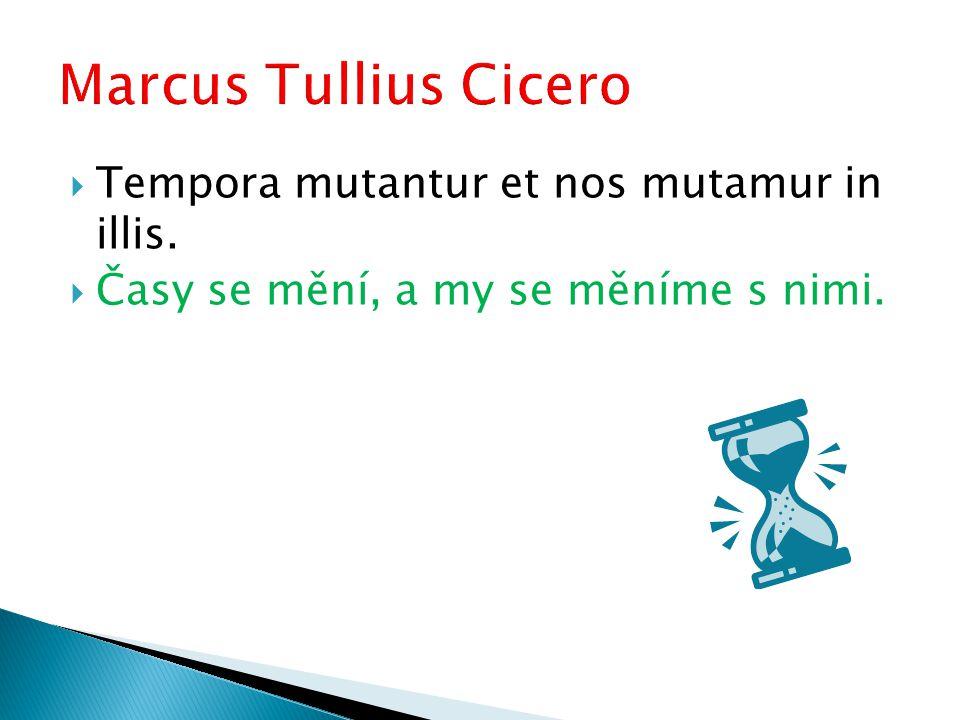  Hannibal ante portas.(Cicero)  Suum cuique. (Cicero)  Ex natura vivere summum bonum est.