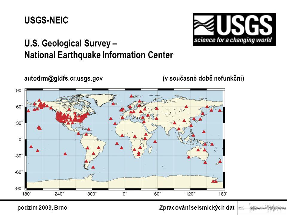 podzim 2009, Brno Zpracování seismických dat USGS-NEIC U.S.