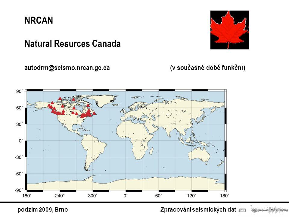 podzim 2009, Brno Zpracování seismických dat NRCAN Natural Resurces Canada autodrm@seismo.nrcan.gc.ca (v současné době funkční)