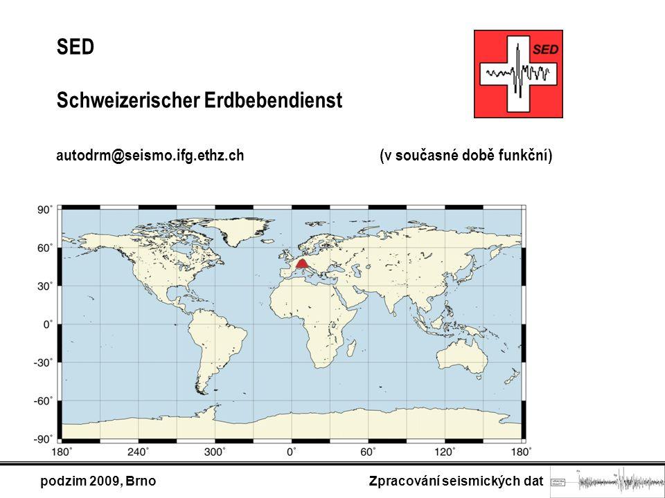 podzim 2009, Brno Zpracování seismických dat SED Schweizerischer Erdbebendienst autodrm@seismo.ifg.ethz.ch (v současné době funkční)