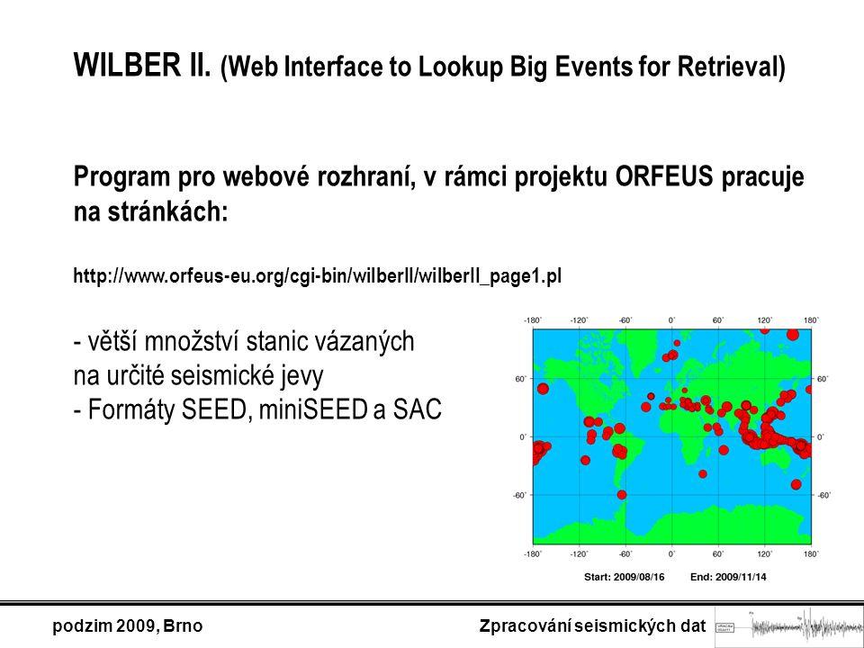 podzim 2009, Brno Zpracování seismických dat WILBER II.