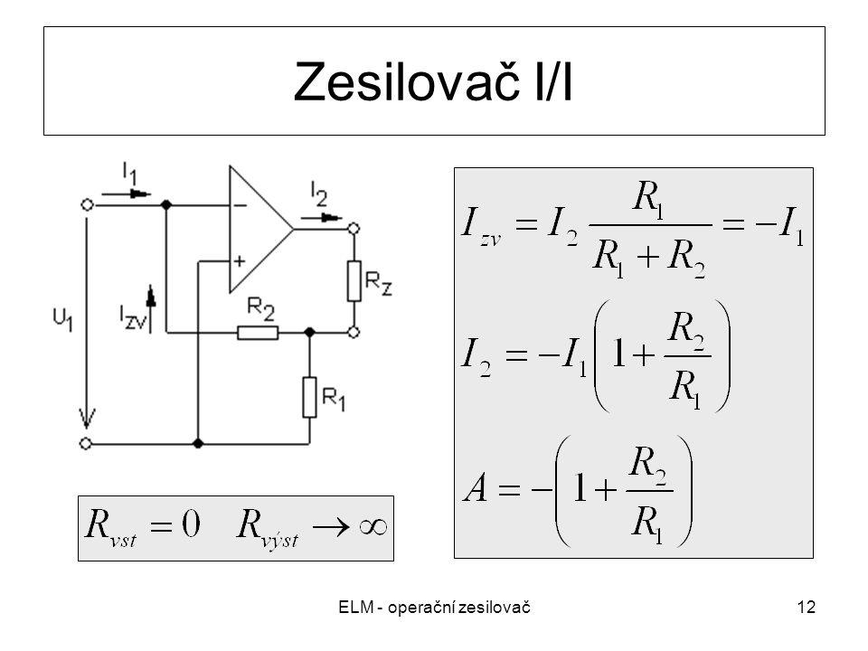 ELM - operační zesilovač12 Zesilovač I/I