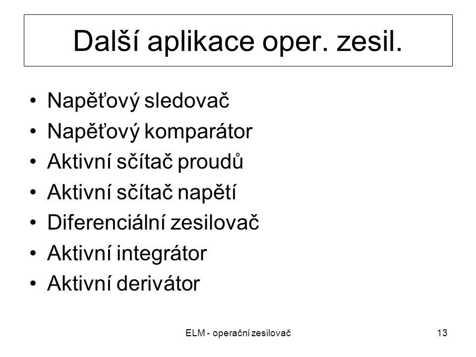 ELM - operační zesilovač13 Další aplikace oper.zesil.