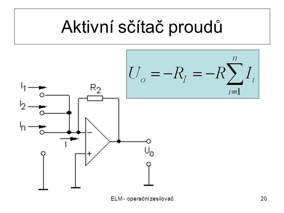 ELM - operační zesilovač20 Aktivní sčítač proudů