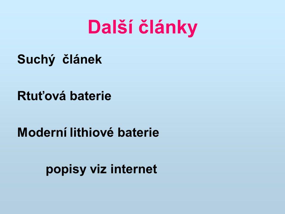 Další články Suchý článek Rtuťová baterie Moderní lithiové baterie popisy viz internet