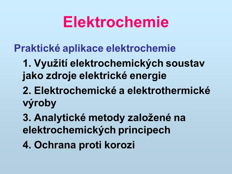 Galvanické články Chemická energie se mění v energii elektrickou.