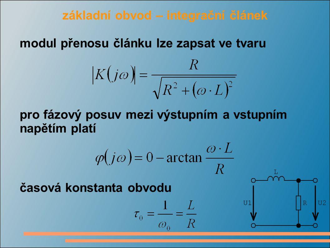 základní obvod – integrační článek modul přenosu článku lze zapsat ve tvaru pro fázový posuv mezi výstupním a vstupním napětím platí časová konstanta obvodu