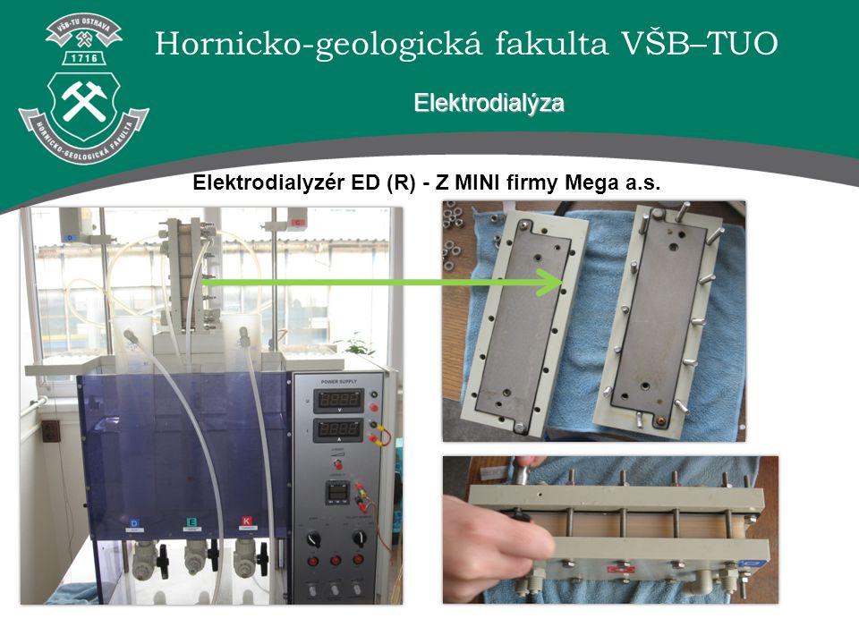 Hornicko-geologická fakulta VŠB–TUO Elektrodialyzér ED (R) - Z MINI firmy Mega a.s. Elektrodialýza