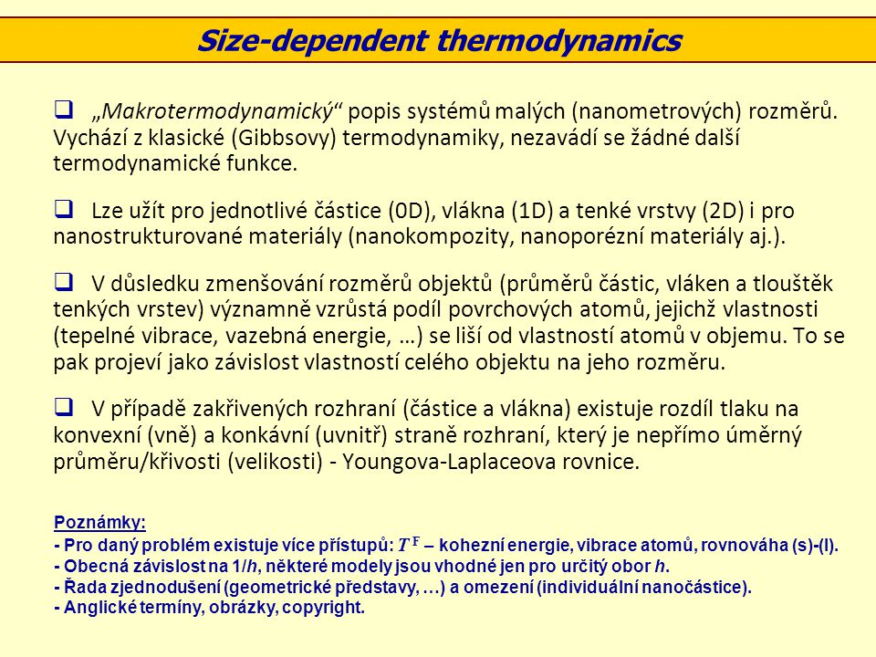 """ """"Makrotermodynamický"""" popis systémů malých (nanometrových) rozměrů. Vychází z klasické (Gibbsovy) termodynamiky, nezavádí se žádné další termodynami"""
