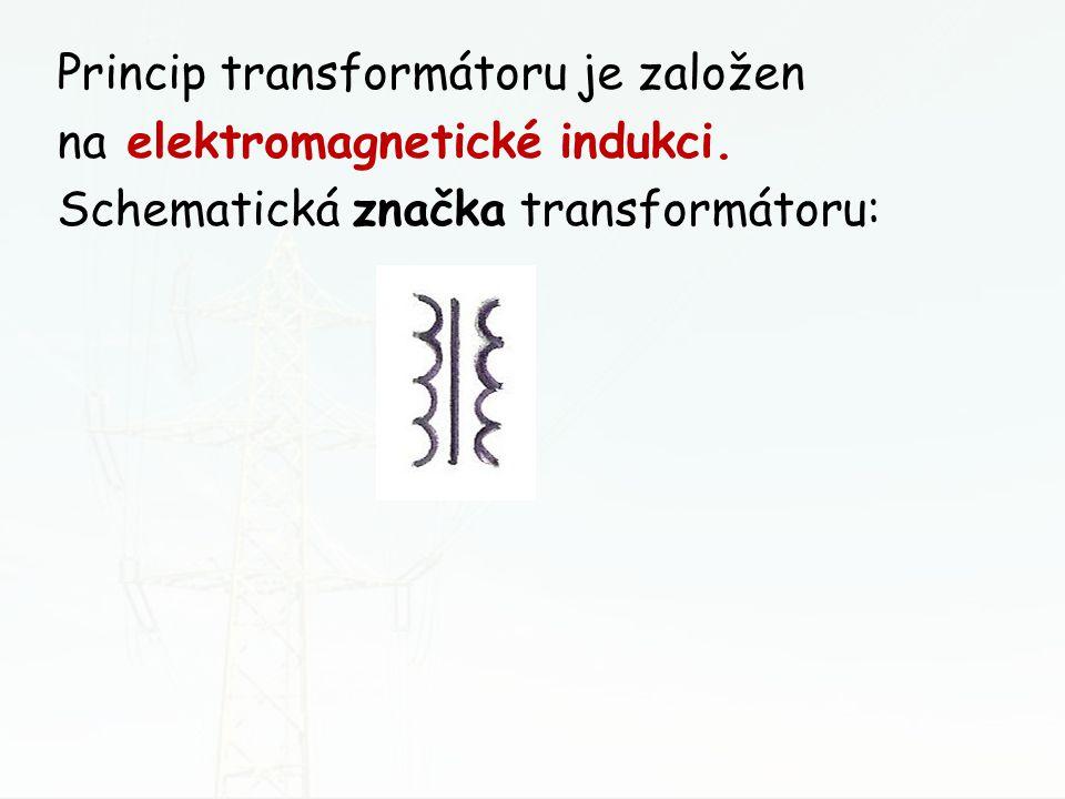 Princip transformátoru je založen na elektromagnetické indukci. Schematická značka transformátoru: