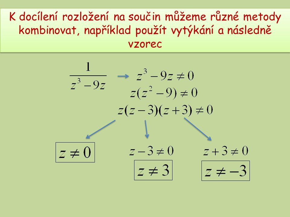 K docílení rozložení na součin můžeme různé metody kombinovat, například použít vytýkání a následně vzorec