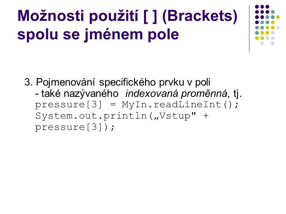 Možnosti použití [ ] (Brackets) spolu se jménem pole 3.
