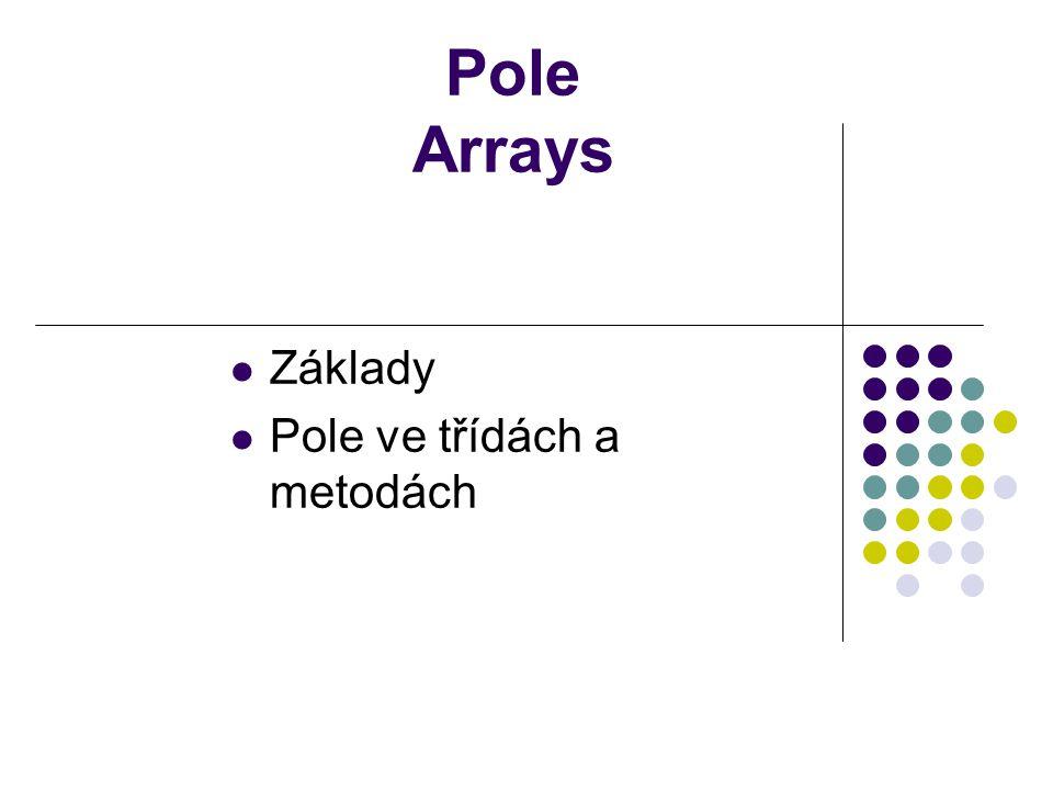 Základy Pole ve třídách a metodách Pole Arrays