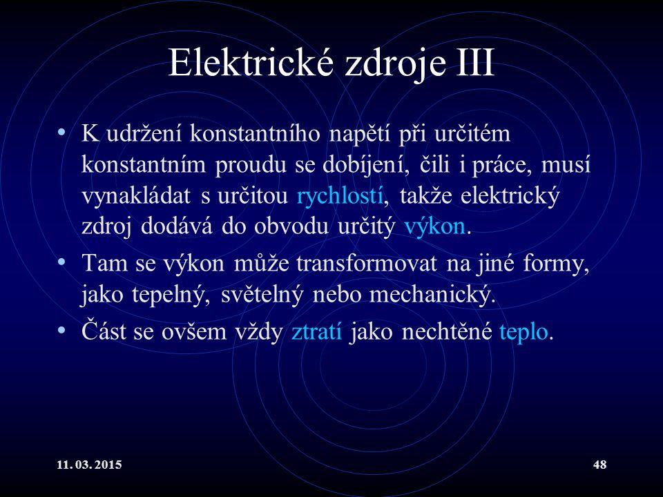 11. 03. 201548 Elektrické zdroje III K udržení konstantního napětí při určitém konstantním proudu se dobíjení, čili i práce, musí vynakládat s určitou