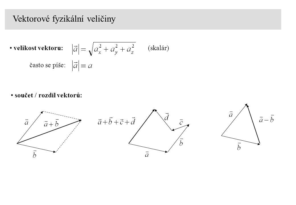 Vektorové fyzikální veličiny velikost vektoru:(skalár) často se píše: součet / rozdíl vektorů: