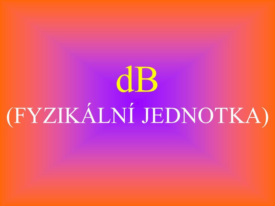 dB (FYZIKÁLNÍ JEDNOTKA)