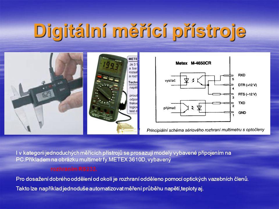 I v kategorii jednoduchých měřících přístrojů se prosazují modely vybavené připojením na PC.Příkladem na obrázku multimetr fy.METEX 3610D, vybavený rozhraním RS232.