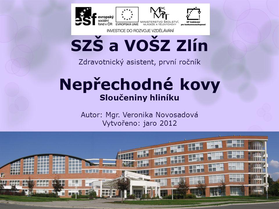 Zdravotnický asistent, první ročník Nepřechodné kovy Sloučeniny hliníku Autor: Mgr.
