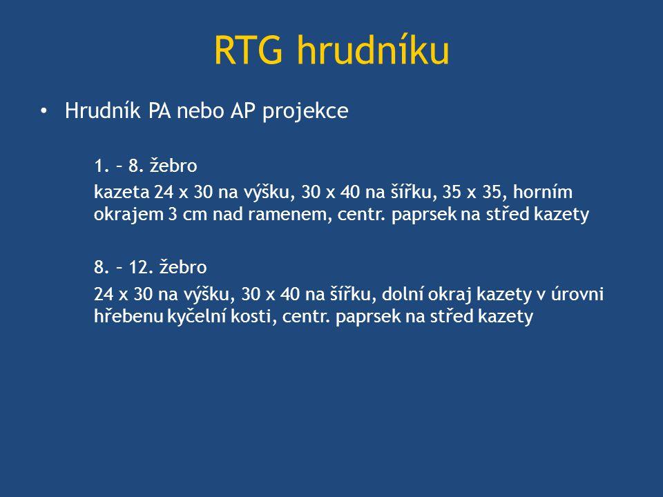 RTG hrudníku Hrudník PA nebo AP projekce 1.– 8.