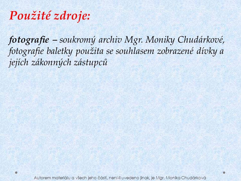 Použité zdroje: fotografie – soukromý archiv Mgr. Moniky Chudárkové, fotografie baletky použita se souhlasem zobrazené dívky a jejích zákonných zástup