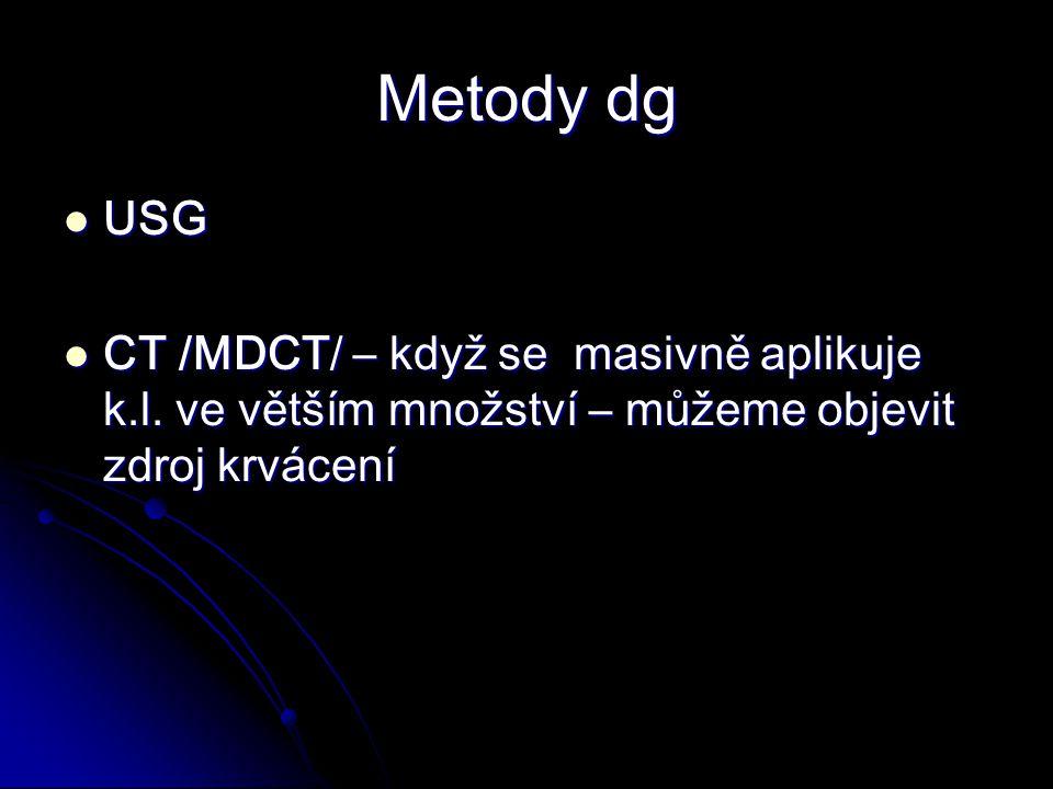 Metody dg USG USG CT /MDCT/ – když se masivně aplikuje k.l.