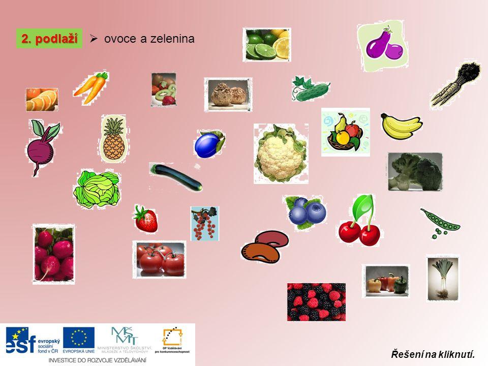 Řešení na kliknutí. 2. podlaží  ovoce a zelenina