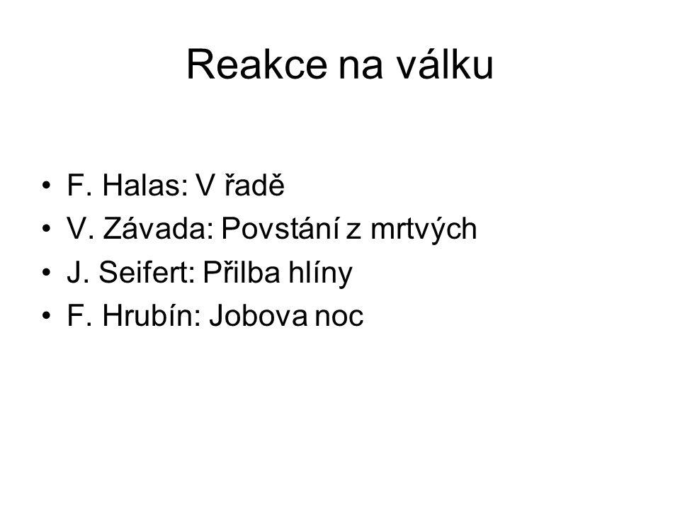 Reakce na válku F. Halas: V řadě V. Závada: Povstání z mrtvých J.