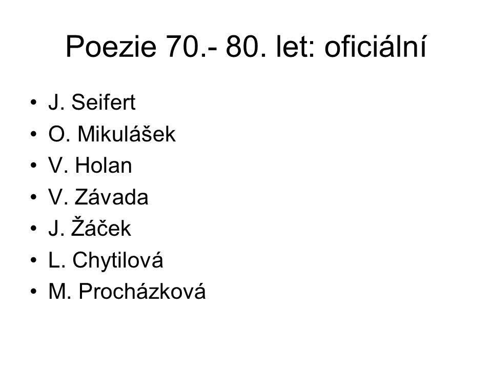 Poezie 70.- 80. let: oficiální J. Seifert O. Mikulášek V.