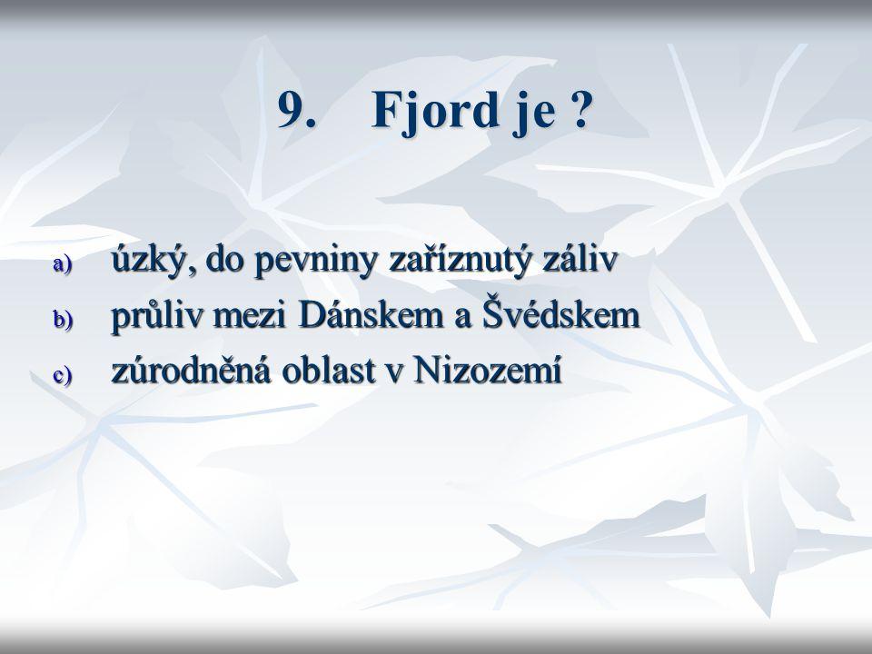 10. Hlavní produkty Finska jsou ? a) dřevo, papír, ocel b) papír, hliník, ryby c) papír, dřevo