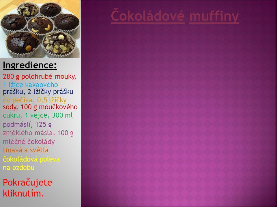 Postup: V jedné misce smícháme mouku s práškem do pečiva, přidáme kakao, sodu a na kousky posekanou čokoládu.