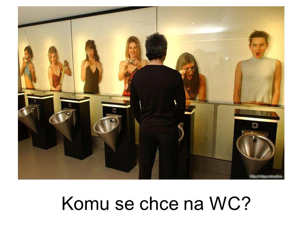 Komu se chce na WC?