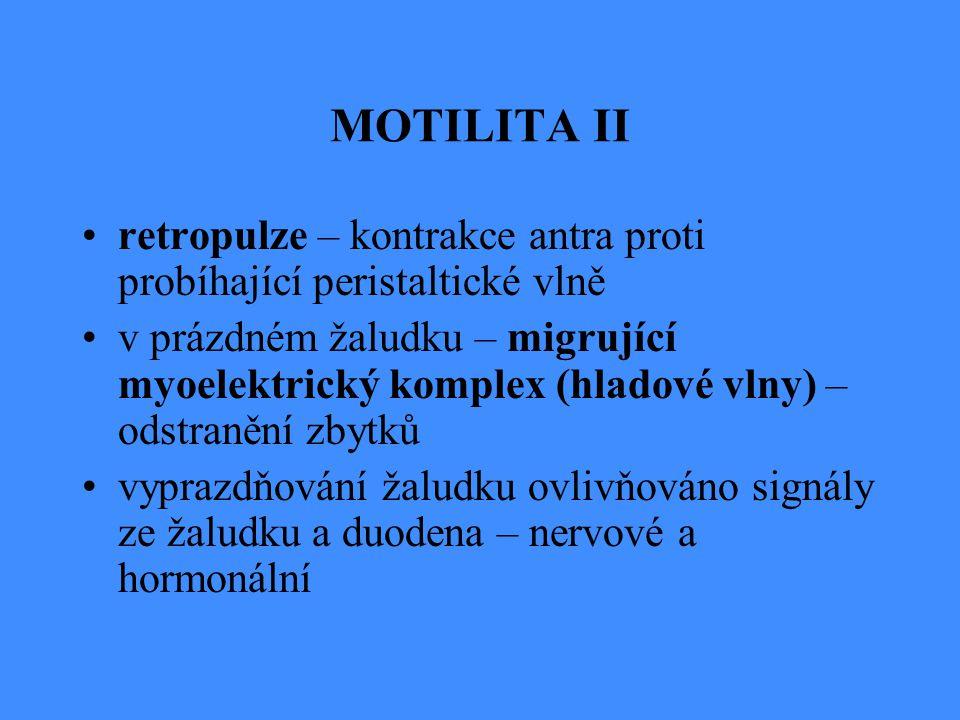 MOTILITA II retropulze – kontrakce antra proti probíhající peristaltické vlně v prázdném žaludku – migrující myoelektrický komplex (hladové vlny) – od