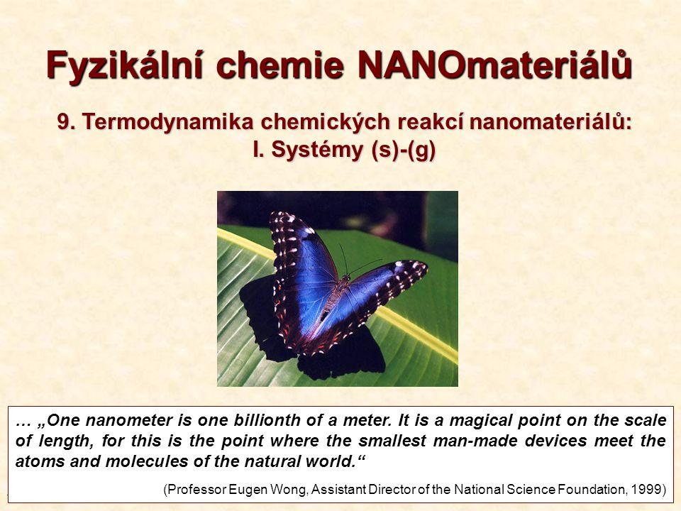 """T9-20131 1 Fyzikální chemie NANOmateriálů … """"One nanometer is one billionth of a meter."""