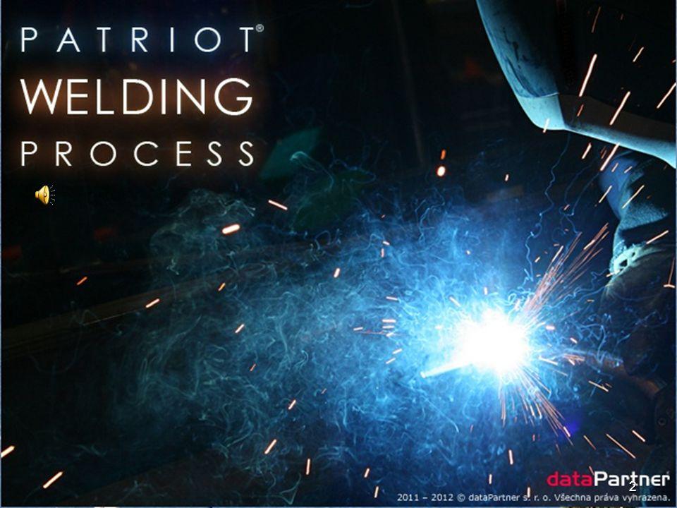PATRIOT ® WELDING PROCESS 1. část software systém řízení výroby podle EN 1090 – 1, 2 a 3 a zajištění jakosti svařování podle EN ISO 3834 – 1 až 6 1