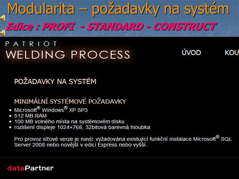 Modularita – požadavky na systém Modularita – požadavky na systém Edice : PROFI - STANDARD - CONSTRUCT Edice : PROFI - STANDARD - CONSTRUCT 9