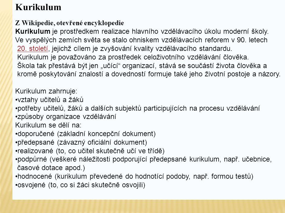 Kurikulum Z Wikipedie, otevřené encyklopedie Kurikulum je prostředkem realizace hlavního vzdělávacího úkolu moderní školy. Ve vyspělých zemích světa s
