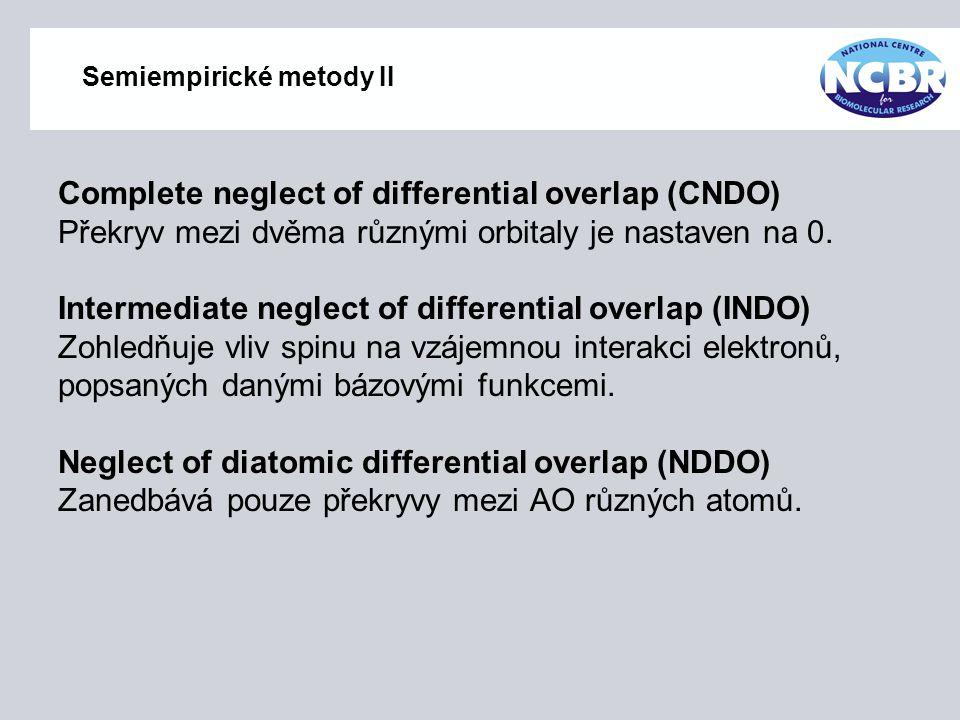 Semiempirické metody II Complete neglect of differential overlap (CNDO) Překryv mezi dvěma různými orbitaly je nastaven na 0. Intermediate neglect of