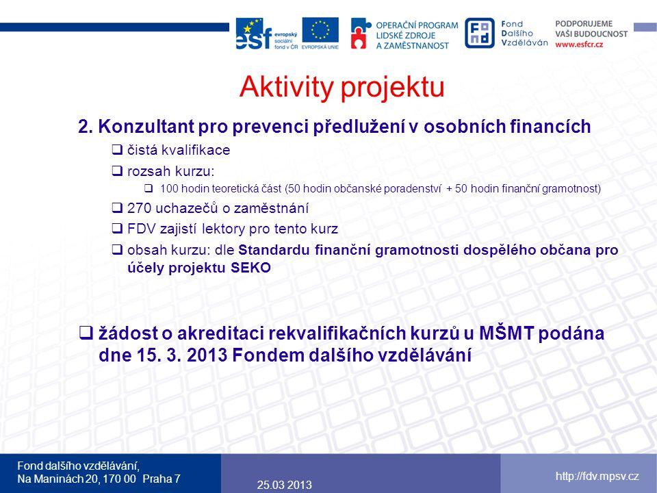 Fond dalšího vzdělávání, Na Maninách 20, 170 00 Praha 7 http://fdv.mpsv.cz Aktivity projektu 2.