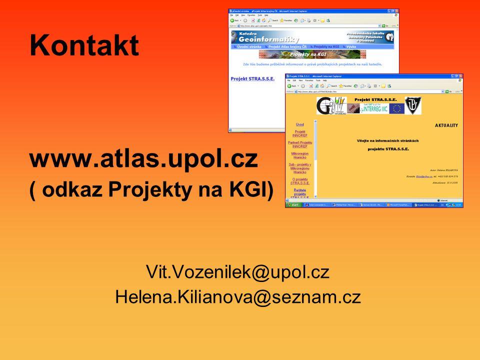 Kontakt www.atlas.upol.cz ( odkaz Projekty na KGI) Vit.Vozenilek@upol.cz Helena.Kilianova@seznam.cz