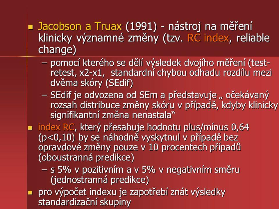 Jacobson a Truax (1991) - nástroj na měření klinicky významné změny (tzv. RC index, reliable change) Jacobson a Truax (1991) - nástroj na měření klini